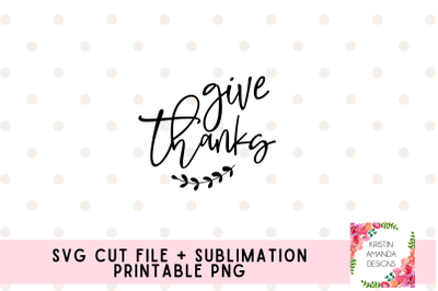 Give Thanks Fall Thanksgiving SVG Cut File Printable PNG Sublimation