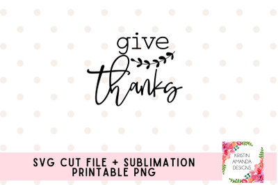 Give Thanks SVG Cut File and Printable PNG