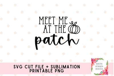 Meet Me at the Patch Fall Svg Cut File PNG