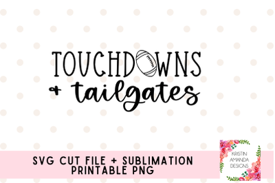 Touchdowns and Tailgates Fall Football SVG PNG