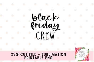 Black Friday Crew SVG Cut File PNG