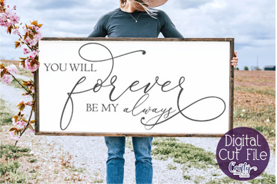 Home Sign Svg, Farmhouse Svg, You Will Forever Be My Always