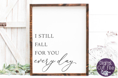 Home Sign Svg, Farmhouse Svg, I Still Fall For You Every Day