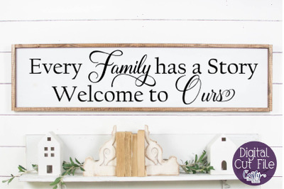 Home Sign Svg, Farmhouse Svg, Every Family Has A Story