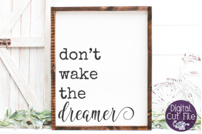 Home Sign Svg, Farmhouse Svg, Don't Wake The Dreamer
