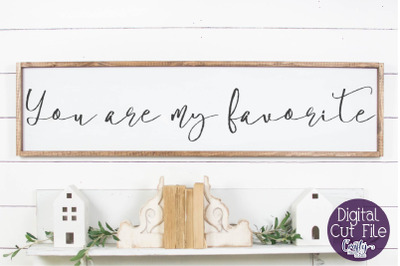Farmhouse Svg, Home Sign, Love Svg, You Are My Favorite Svg