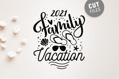 Family Vacation 2021