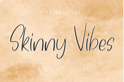 Skinny Vibes