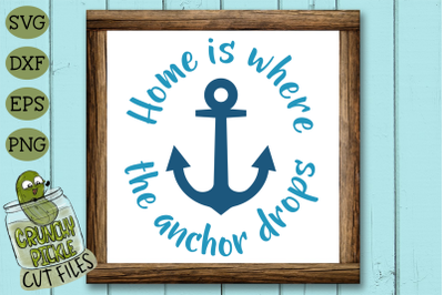 Home is Where the Anchor Drops Boat SVG Cut File