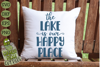 The Lake is Our Happy Place SVG Cut File
