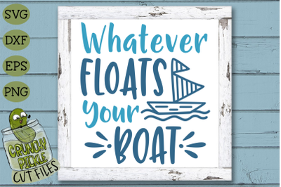 Whatever Floats Your Boat SVG Cut File
