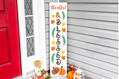 Thankful and blessed vertical porch sign svg, fall vertical