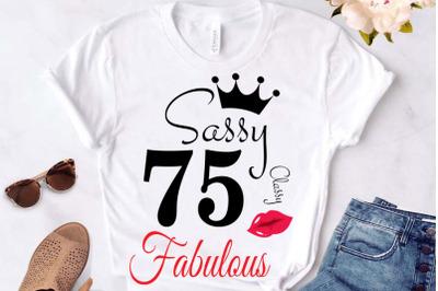 Sassy and classy 75 birthday  Svg, 75 Birthday svg, 75 Birthday clipar