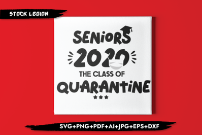 Seniors 2020 The Class Of Quarantine SVG