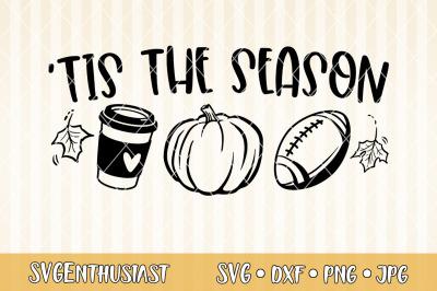 Tis the season SVG, Fall SVG