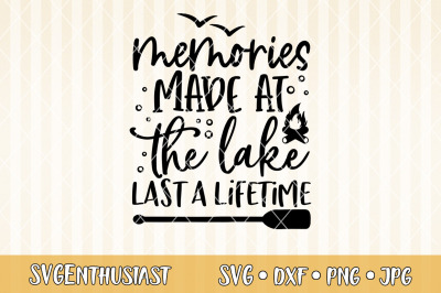 Memories made at the lake last a lifetime SVG