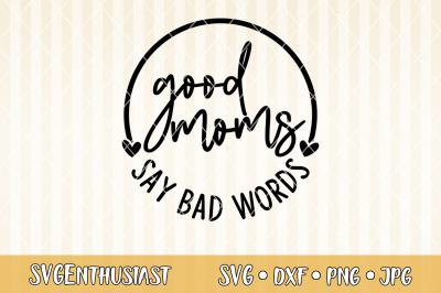 Good moms say bad words SVG