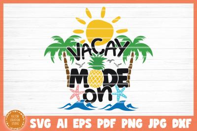 Vacay Mode On Summer Beach SVG Cut File