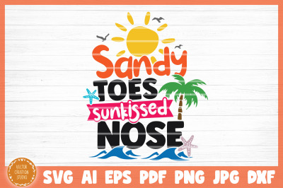 Sandy Toes Sunkissed Noes Summer Beach SVG Cut File