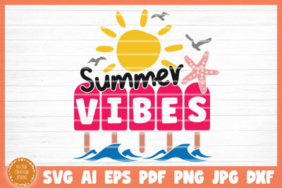 Summer Vibes Summer Beach SVG Cut File