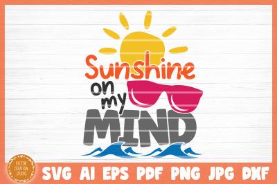 Sunshine On My Mind Summer Beach SVG Cut File