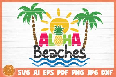 Aloha Beaches Summer Beach SVG Cut File