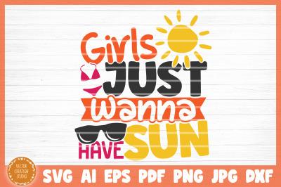 Girls Just Wanna Have Sun Summer Beach SVG Cut File