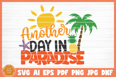Another Day In Paradise Summer Beach SVG Cut File