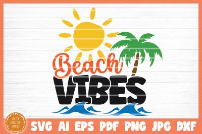 Beach Vibes Summer Beach SVG Cut File