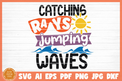 Catching Rays And Jumping Waves Summer Beach SVG Cut File