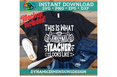 What an Awesome Teacher Looks Like SVG, Teacher png, Teacher life svg,