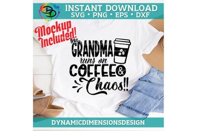 Grandma SVG, Runs on Coffee and Chaos, Grandma Shirt svg, Grandma Noun