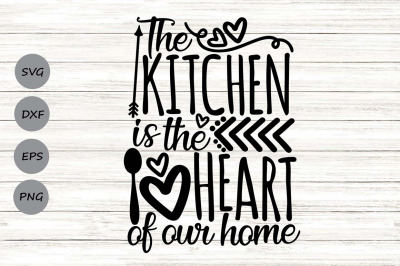 The Kitchen Is The Heart Of Our Home Svg, Kitchen Svg, Kitchen Decor.
