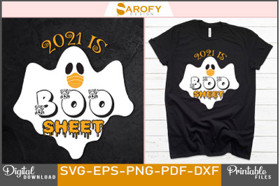 2021 is boo sheet funny Halloween sublimation design
