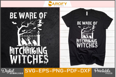 Funny Halloween be ware of hitchhiking witches