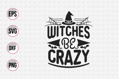 Witches be crazy svg.