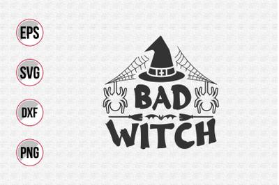 Bad witch Halloween day slogan design vector.