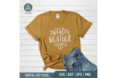 Sweater Weather svg, Autumn svg, Fall svg cut file