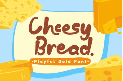 Cheesy Bread - Playful Bold Font