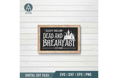 Dead and Breakfast Sleepy Hollow svg, Halloween svg cut file