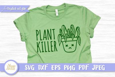 Plant killer svg, Plant lady svg, Plant mom svg, Plant Lover svg