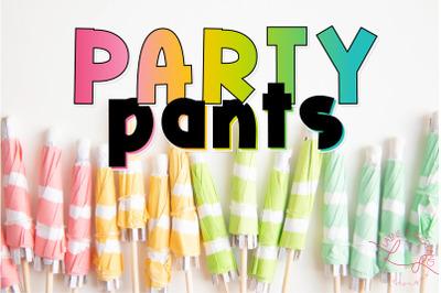 Party Pants Chonky Font