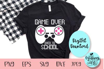 Game over back to school svg, school svg