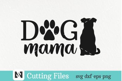 Dog Mama Svg, Dog Svg, Dog Lover Svg, Pet Owner Svg