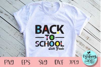 Back to school 6th grade svg, school svg