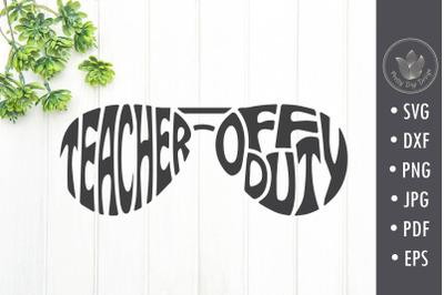Teacher off duty SVG cut file, Teacher shirt svg, Glasses shape