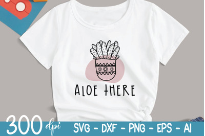 Plant SVG - Aloe There