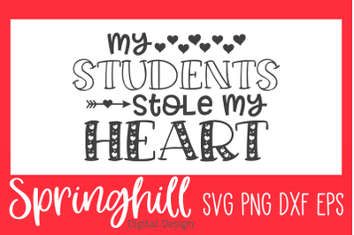 My Students Stole My Heart School Teaching SVG PNG DXF & EPS Files