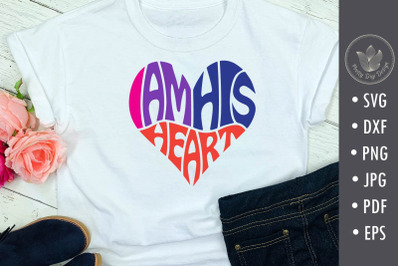 I am his heart Svg cut file, Typography shirt design