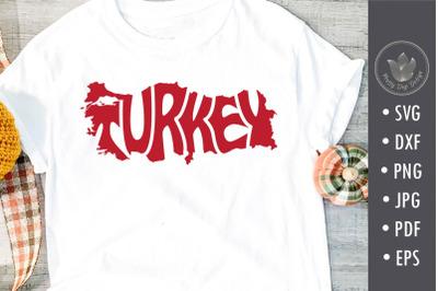 Turkey svg cut file, Typography in map shape